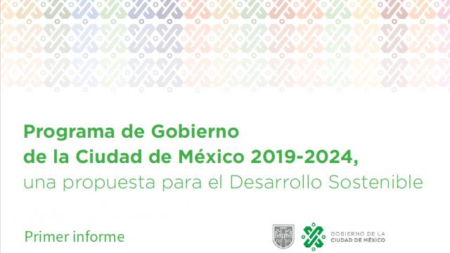 Programa de Gobierno de la Ciudad de México 2019-2024, una propuesta para el Desarrollo Sostenible